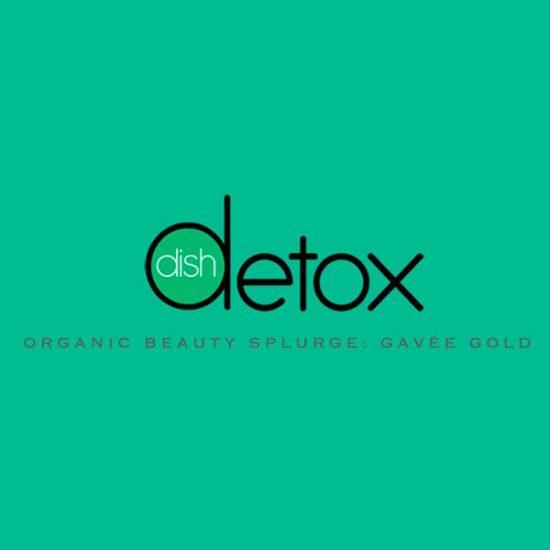 Dish Detox Organic Beauty Splurge